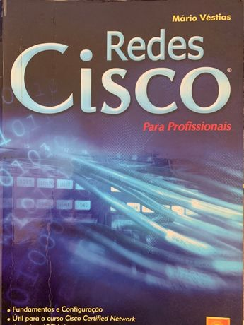 Redes Cisco para Profissionais , de Mário Véstias.