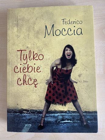 Tylko ciebis chcę Federico Moccia