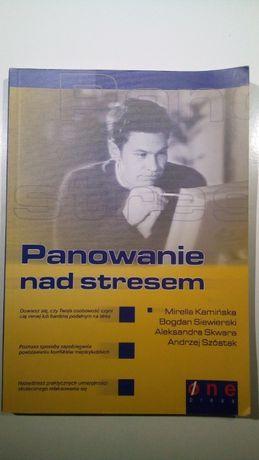Panowanie nad stresem,M.Kamińska,B.Siewierski,A.Skwara,A.Szóstak