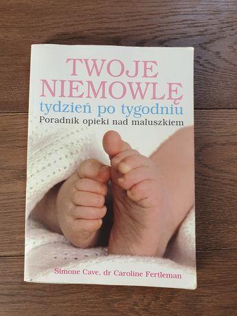 Książka Twoje niemowlę tydzień po tygodniu. Simon Cave Caroline Fertle