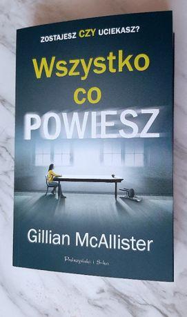 Wszystko co powiesz 'McAllister Gillian'
