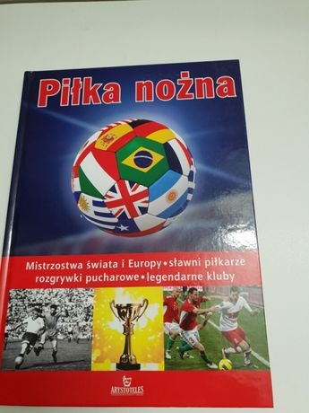 Piłka nożna. Mistrzostwa świata i Europy. Sławni piłkarze