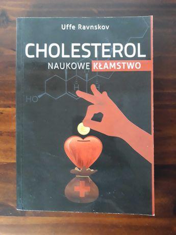 """Cholesterol. Naukowe kłamstwo"", Uffe Ravnskov"