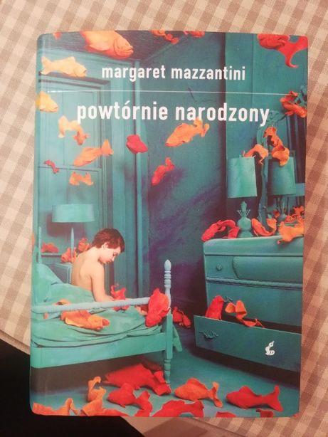 """""""Powtórnie narodzony"""" Margaret Mazzantini"""