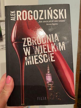 Książka zbrodnia w wilekim mieście Alek rogoziński