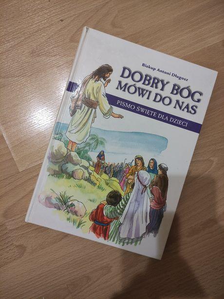 Dobry Bóg mówi do nas - pismo święte dla dzieci