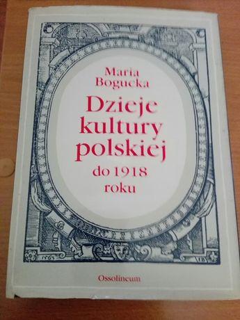 Maria Bogucka Dzieje kultury polskiej do 1918roku