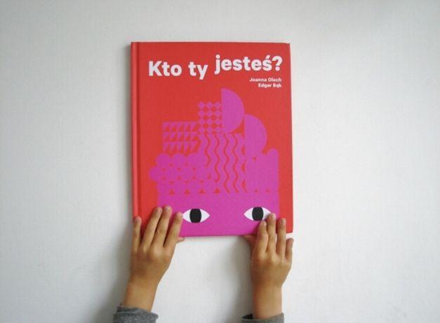Książka Kto ty jesteś Joanna Olech Edgar Bąk
