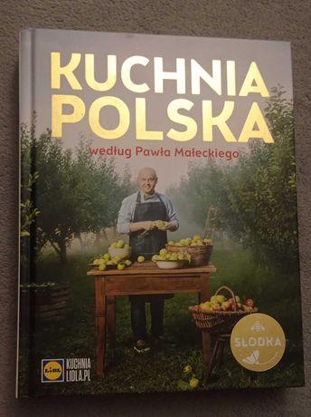 Kuchnia Polska według Pawła Małeckiego jak nowa książka kucharska