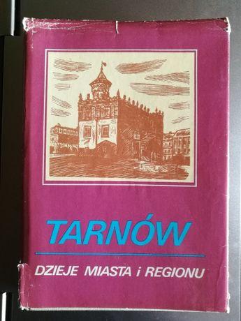 Tarnów - dzieje miasta i regionu (Tom I)