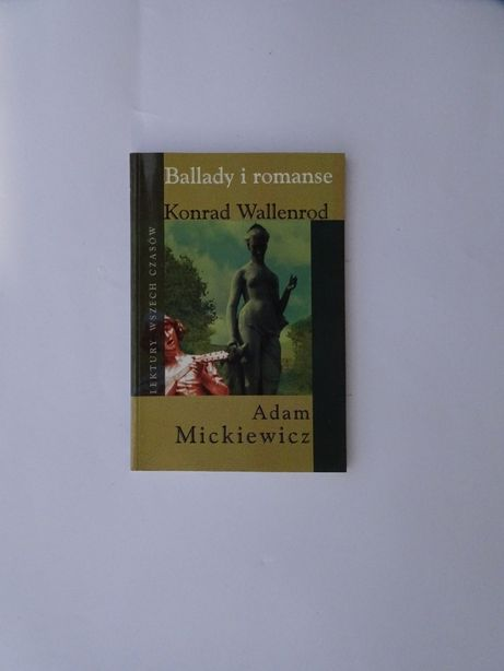 Ballady i romanse. Konrad Wallenrod. Adam Mickiewicz.