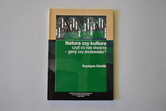 Natura czy kultura czyli co nas stwarza -geny czy środ. K. Cieślik