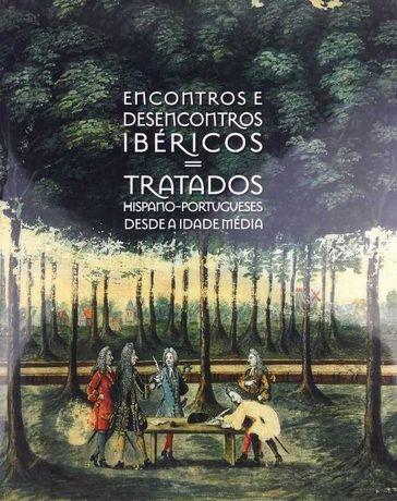 Encontros e Desencontros Ibéricos Tratados  desde a Idade Média