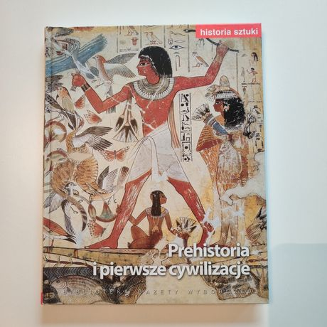 Historia sztuki. Tom 1. Prehistoria i pierwsze cywilizacje