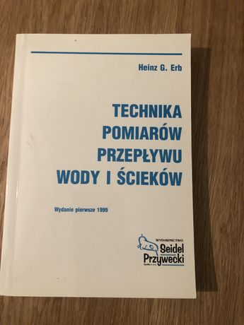 Heinz G.Erb - Technika pomiarów przepływu wody i ścieków