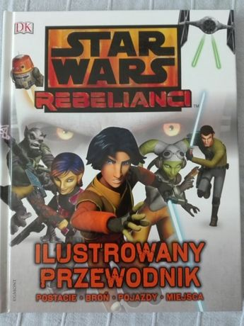 Star Wars Rebelianci ilustrowany przewodnik