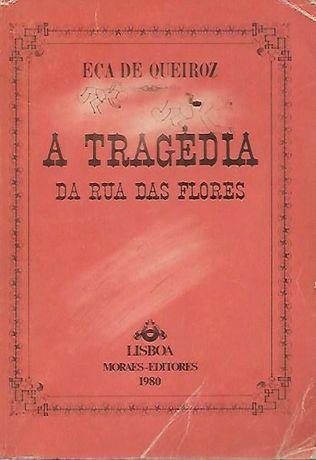 A tragédia da Rua das Flores (1ª ed.)_Eça de Queiroz_Moraes