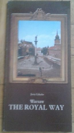 Jerzy Lileyko. Warsaw The Royal Way