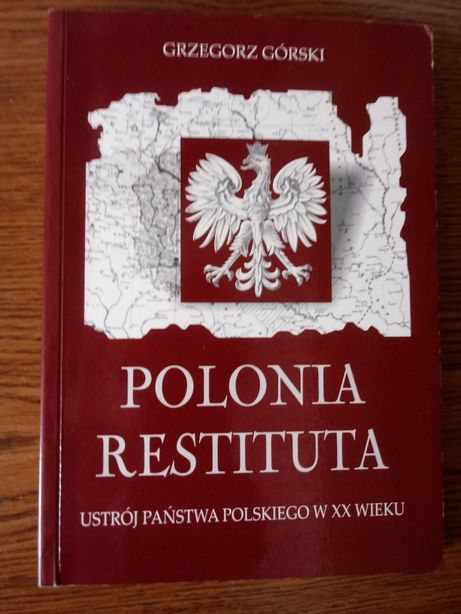 Polonia Restituta. Ustrój państwa polskiego w XX wieku