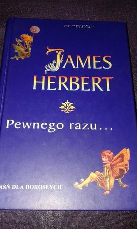 Pewnego razu... / James Herbert / baśń dla dorosłych