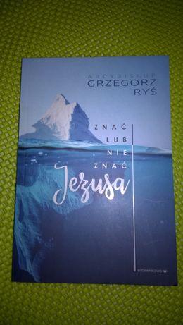 Znać lub nie znać Jezusa Grzegorz Ryś