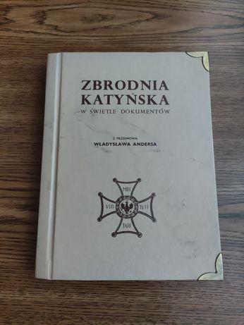 Zbrodnia katyńska w świetle dokumentów, książka z przedmową W.Andersa