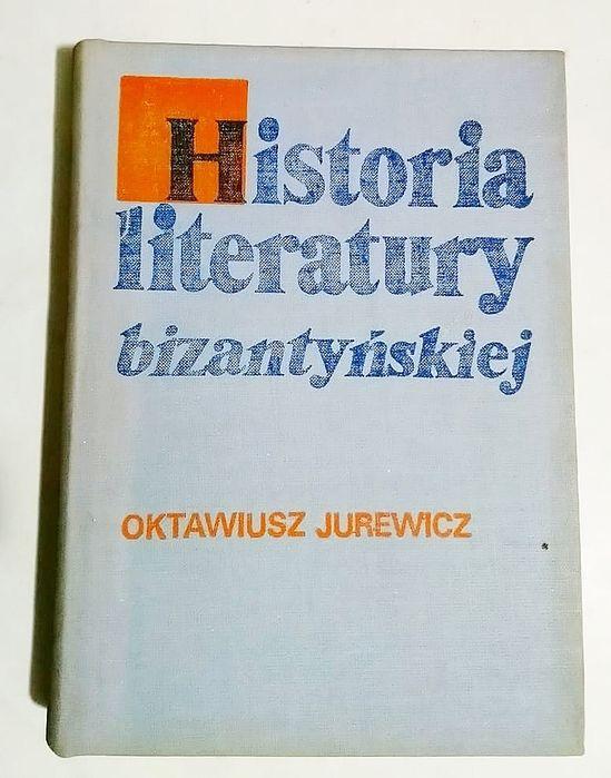 T historia literatury bizantyńskiej Oktawiusz Jurewicz Katowice - image 1