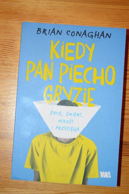 """Sprzedam książkę Brian Conaghan """"Kiedy Pan Piecho gryzie"""""""
