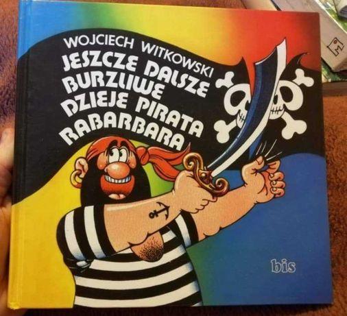 Książka Jeszcze dalsze burzliwe przygody pirata Rabarbara W. Witkowski