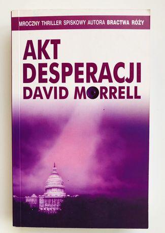 Akt desperacji - David Morrell