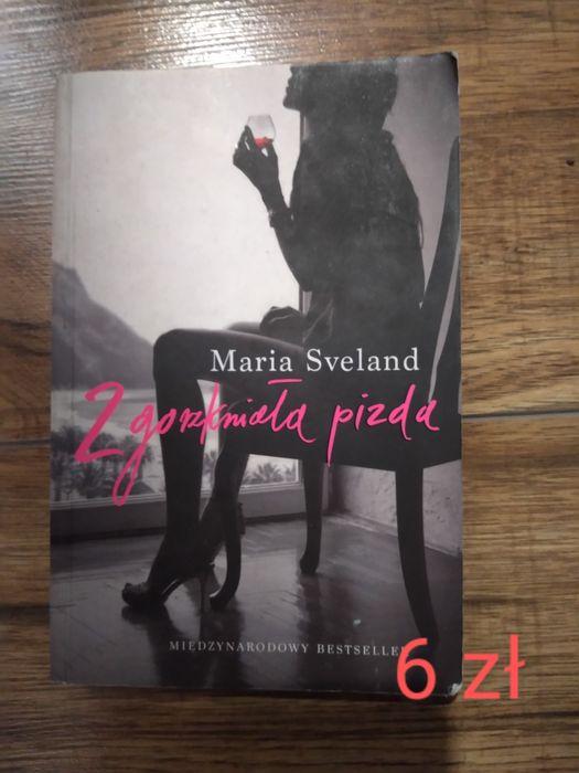Zgorzkniała P**da Maria Sveland Sobieszczany-Kolonia - image 1
