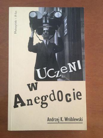 """Książka """"Uczeni w anegdocie"""" Andrzej K. Wróblewski"""