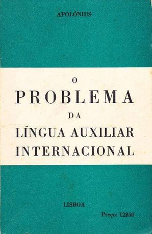 O problema da língua auxiliar internacional - Apolónius