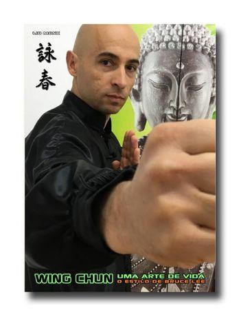 Wing Chun - Uma Arte de Vida
