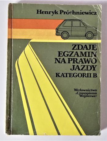 Zdaję Egzamin Na Prawo Jazdy Kategorii B - H. Próchniewicz