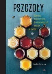 Pszczoły. Opowieść o pasji i miłości do najważniej Autor: Joachim Pett