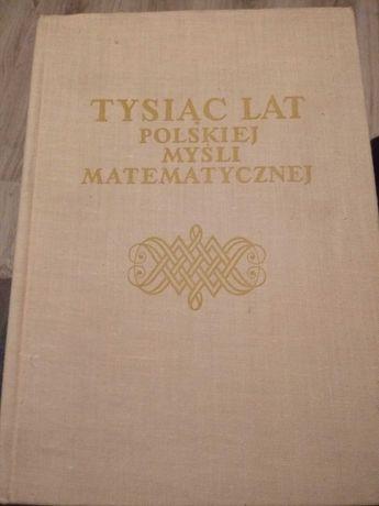 Tysiąc lat polskiej myśli matematycznej J.Dianni, A.Wachułka