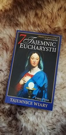7 tajemnic eucharystii Tajemnice wiary Vinny Flynn