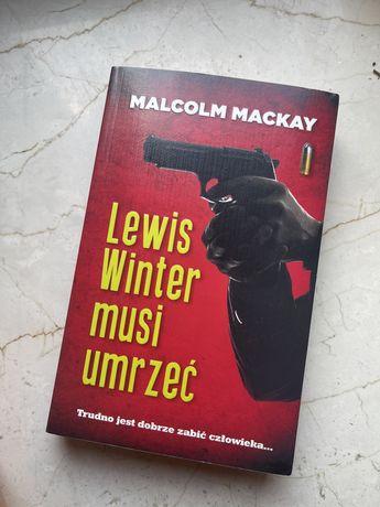 Lewis Winter musi umrzeć - Malcolm Mackay