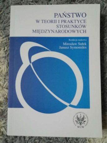 Państwo w teorii i praktyce stosunków międzynarodowych M. Sułek, J. Sz
