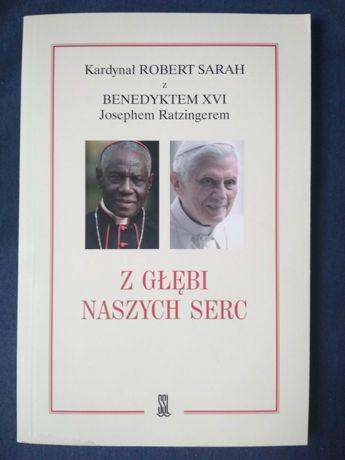 Z głębi naszych serc - kard. Robert Sarah, Benedykt XVI (J. Ratzinger)