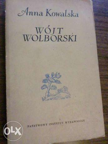 Wójt Wolborski (o Fryczu Modrzewskim) A.Kowalska 1954r egz.dla kolekcj