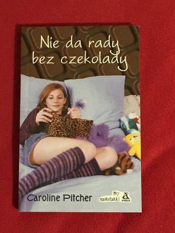 Caroline Pitcher Nie da rady bez czekolady. Nowa