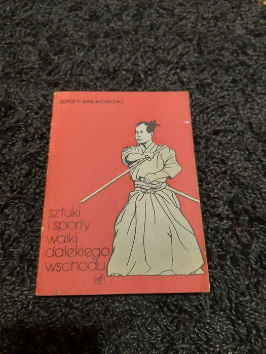Sztuki i sporty walki dalekiego wschodu, książka JERZY MIŁKOWSKI Nowy Sącz - image 1