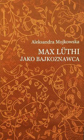 Max Luthi jako bajkoznawca - Biblioteka Literatury Ludowej t. IV