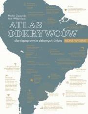 Atlas odkrywców dla niepoprawnie ciekawych świata Autor: Piotr Wilkowi