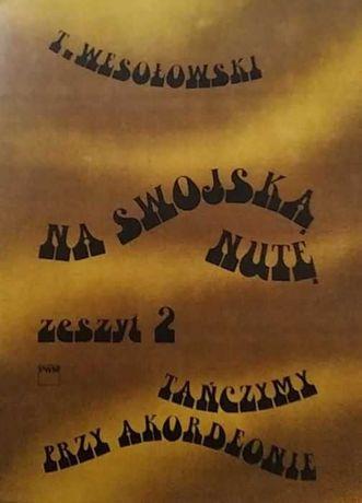 Nuty kolekcjonerskie na akordeon Na swojską nutę zesz. 2 T. Wesołowski