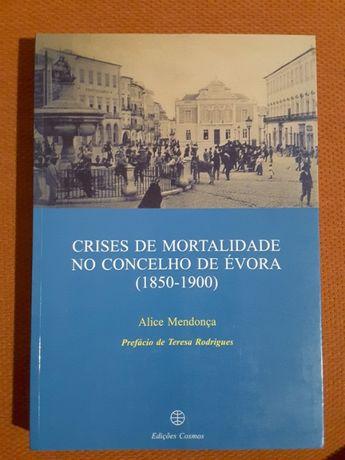 As Crises de Mortalidade em Évora 1850/1900 / Reforma Agrária