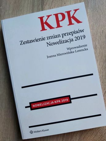 KPK zestawienie zmian przepisów Nowelizacja 2019