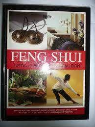 Feng shui. Umysł i ciało, energia i dom